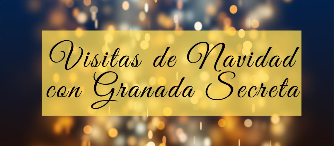 Visitas de Navidad con Granada Secreta